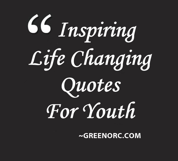 Life Changing Quotes For Youth1